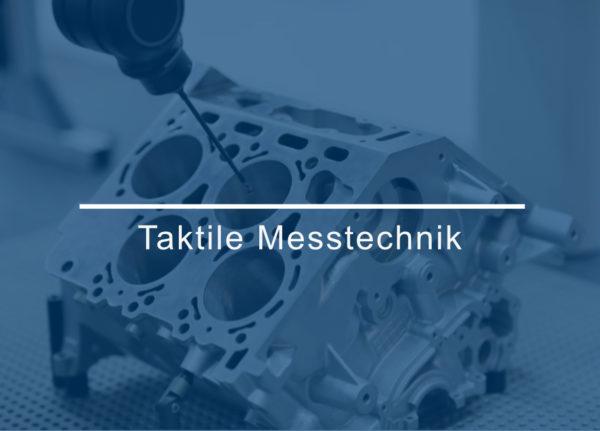 Taktile 3D Messtechnik